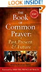 The Book of Common Prayer: Past, Pres...