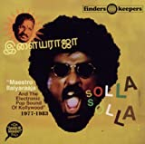 Ilaiyaraaja Solla Solla: Maestro Ilaiyaraaja And The Electronic Pop Sound of Kollywood 1977-1983