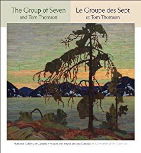 The Group of Seven and Tom Thomson 2014 Calendar: Le Groupe des Sep et Tom Thomson by