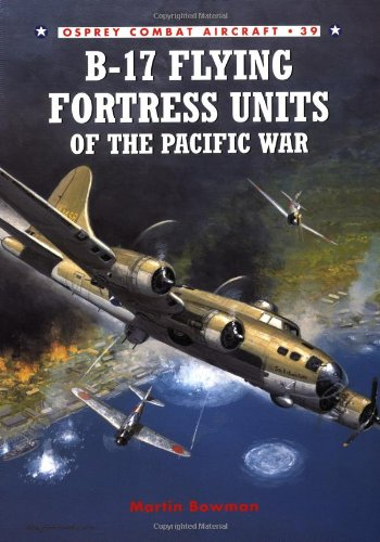 B-17 Flying Fortress Units of the Pacific War (Combat Aircraft)