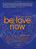 Be Love Now: The Path of the Heart (0061961388) by Dass, Ram