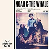 Noah And The Whale Last Night On Earth [VINYL]