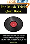 Pop Music Trivia Quiz Book: Trivia Qu...