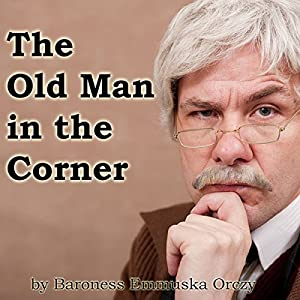 The Old Man in the Corner Audiobook
