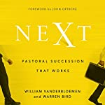 Next: Pastoral Succession That Works | William Vanderbloemen,Warren Bird