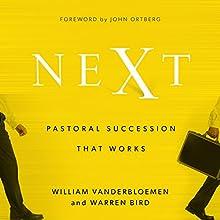 Next: Pastoral Succession That Works (       UNABRIDGED) by William Vanderbloemen, Warren Bird Narrated by Claton Butcher