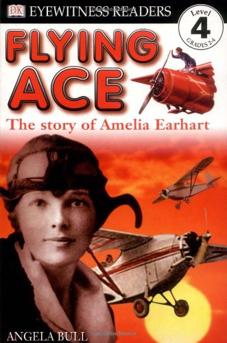 DK-Readers-Flying-Ace-The-Story-of-Amelia-Earhart-Level-4-Proficient-Readers