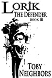 Lorik The Defender (The Lorik Trilogy Book 3)