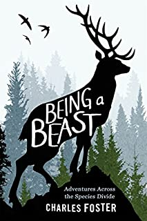 Book Cover: Being a Beast: Adventures Across the Species Divide