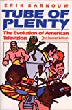 Tube of Plenty: The Evolution of American Television (0195064844) by Barnouw, Erik