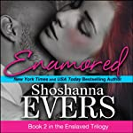 Enamored: The Enslaved Trilogy, Book 2 | Shoshanna Evers