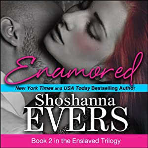 Enamored: The Enslaved Trilogy, Book 2 | [Shoshanna Evers]