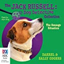 The Sausage Situation: Jack Russell: Dog Detective, Book 6 Audiobook by Darrel Odgers, Sally Odgers Narrated by Alan King