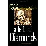 A Fistful of Diamonds: A Gemstone Thriller (The Gemstone Thrillers) ~ John B. Robinson
