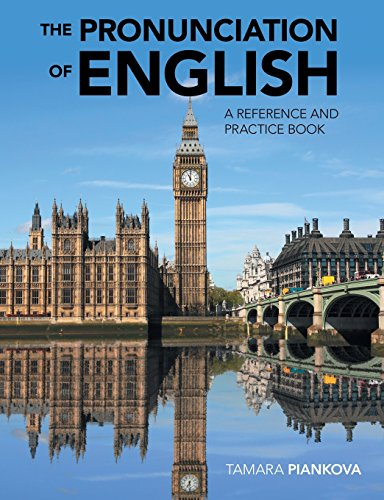 The Pronunciation of English: A Reference and Practice Book
