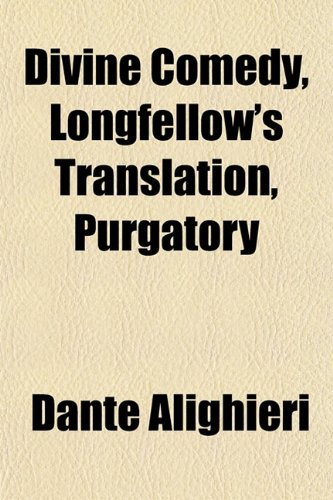 Divine Comedy, Longfellow's Translation, Purgatory