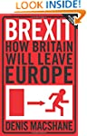 Brexit: How Britain Will Leave Europe...
