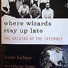 Where Wizards Stay Up Late: The Origins of the Internet Hörbuch von Katie Hafner, Matthew Lyon Gesprochen von: Mark Douglas Nelson