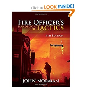 Fire Officer's Handbook of Tactics, 4th Edition (Fire Engineering) by John Norman