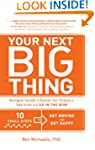 Your Next Big Thing: Ten Small Steps...