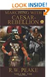 Marching With Caesar: Rebellion: 8