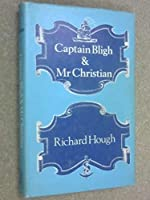 Captain Bligh & Mr. Christian: The Men and the Mutiny