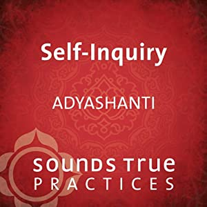 Self-Inquiry | [Adyashanti]
