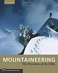 Mountaineering: Freedom of the Hills, 8th Edition
