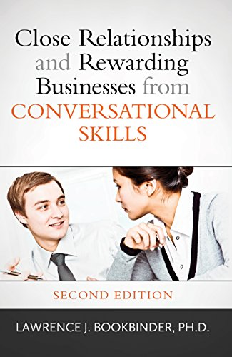 Close Relationships and Rewarding Businesses from Conversational Skills