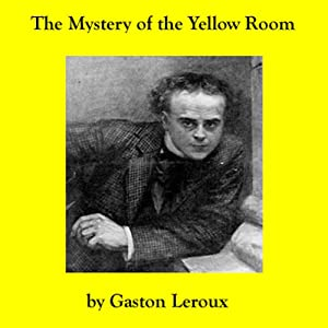The Mystery of the Yellow Room | [Gaston Leroux]