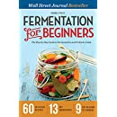 Fermentation for Beginners: The Step-by-Step Guide to...