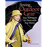 Sewing Outdoor Gear: Easy Techniques for Outerwear That Workspar Rochelle Harper