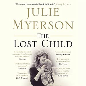 The Lost Child: A Mother's Story | [Julie Myerson]
