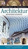 Kompakt & Visuell Architektur: Bauerke. Geschichte. Stile. Architekten