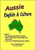 Aussie English & Culture: What is unique about Australian English and Culture? (English Edition)
