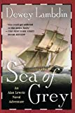 Sea of Grey: An Alan Lewrie Naval Adventure