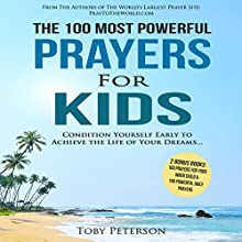The 100 Most Powerful Prayers for Kids Audiobook by Toby Peterson Narrated by Denese Steele, John Gabriel