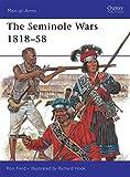 The Seminole Wars 1818-58 (Men-at-Arms)
