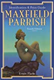 img - for Maxfield Parrish: Identification and Price Guide, 4th Edition by Erwin Flacks (2007-04-28) book / textbook / text book