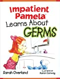 Impatient Pamela Learns About Germs