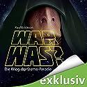 War was? Die Krieg-der-Sterne-Parodie Hörbuch von Paul Erickson Gesprochen von: Oliver Rohrbeck