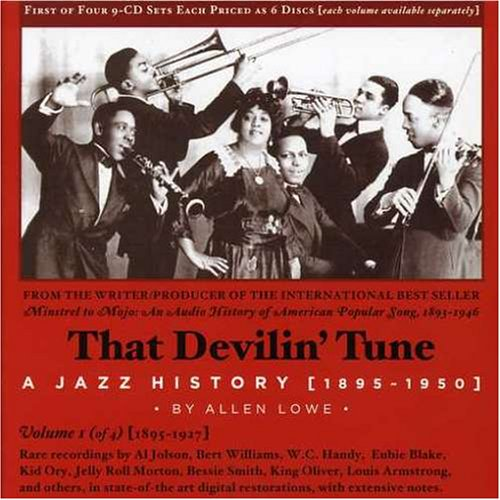 That Devilin'Tune: A Jazz History 1895--1950, Vol. 1---By Allen Lowe by Shopie Tucker, Al Jolson, Irving Berlin, W.C. Handy and Art Hickman
