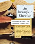 An Incomplete Education: 3,684 Things...