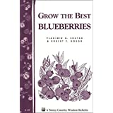 Grow the Best Blueberries: Storey's Country Wisdom Bulletin A-89 (Country Wisdom Bulletins, Vol. a-89) ~ Vladimir G. Shutak