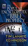 The Popular Encyclopedia of Bible Prophecy: Over 150 Topics from the World's Foremost Prophecy Experts (Tim LaHaye Prophecy Libr