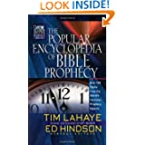 The Popular Encyclopedia of Bible Prophecy: Over 150 Topics from the World's Foremost Prophecy Experts (Tim LaHaye...
