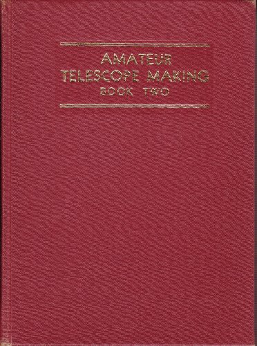 Amateur Telescope Making Advanced (Book Two)