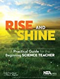 img - for Rise and Shine: A Practical Guide for the Beginning Science Teacher book / textbook / text book