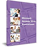 Access 2010 - Das Lernbuch für Access-Einsteiger