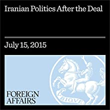 Iranian Politics After the Deal (       UNABRIDGED) by Mohsen M. Milani Narrated by Kevin Stillwell